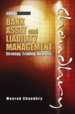 Bank Asset and Liability Management : Strategy Trading Analysis - Moorad Choudhry