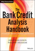 The Bank Credit Analysis Handbook : A Guide for Analysts, Bankers and Investors - Jonathan Golin