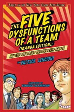 The Five Dysfunctions of a Team : An Illustrated Leadership Fable - Patrick M. Lencioni