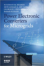 Power Electronic Converters for Microgrids - Suleiman M. Sharkh