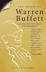 The Essays of Warren Buffett : Lessons for Investors and Managers, 3E - Lawrence A. Cunningham