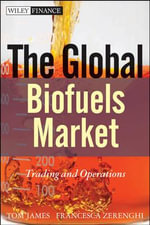 The Global Biofuels Market : Trading and Operations - Tom James