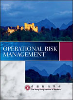 Operational Risk Management : A Quick Reference Guide to 70 Tools for Improving ... - Hong Kong Institute of Bankers (HKIB)
