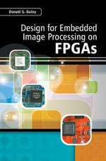 Design for Embedded Image Processing on FPGAs - Donald G. Bailey