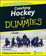 Coaching Hockey For Dummies - Gail Reynolds