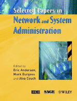 Selected Papers in Network and System Administration - Eric Anderson