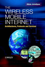 The Wireless Mobile Internet : Architectures, Protocols and Services - Abbas Jamalipour