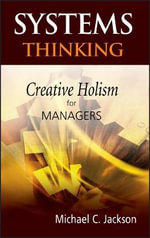 Systems Thinking : Creative Holism for Managers - Michael C. Jackson