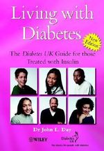 Living with Diabetes : The Diabetes UK Guide for Those Treated with Insulin - John L. Day