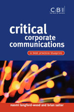 Critical Corporate Communications : A Best Practice Blueprint - Naomi Langford-Wood