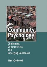 Community Psychology : Challenges, Controversies and Emerging Consensus - Jim Orford