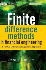 Finite Difference Methods in Financial Engineering : A Partial Differential Equation Approach - Daniel J. Duffy