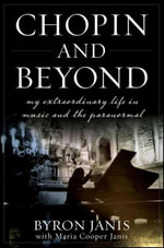 Chopin and Beyond : My Extraordinary Life in Music and the Paranormal - Byron Janis