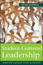 Student-Centered Leadership : Jossey-Bass Leadership Library in Education - Viviane M. J. Robinson