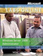 Windows Server 2008 Administrator : Microsoft Certified It Professional Exam 70-646 - MOAC (Microsoft Official Academic Course)
