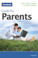 The Facebook Guide for Parents - Linda Fogg