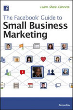 The Facebook Guide to Small Business Marketing - Tory Johnson