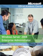 Exam 70-647 : Windows Server 2008 Enterprise Administrator with Lab Manual Set - Microsoft Official Academic Course