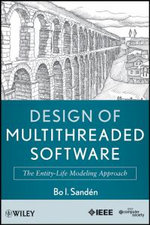 Design of Multithreaded Software : The Entity-Life Modeling Approach - Bo I. Sanden