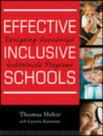 Effective Inclusive Schools : Designing Successful Schoolwide Programs - Thomas Hehir