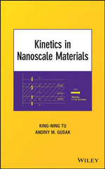 Kinetics in Nanoscale Materials - King-Ning Tu