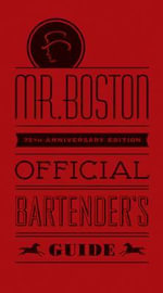 Boston's Official Bartender's Guide : 75th Anniversary Edition - Boston's