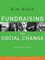 Fundraising for Social Change : Kim Klein's Fundraising Series : 6th Edition - Kim Klein