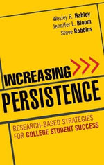 Increasing Persistence : Research-based Strategies for College Student Success - Wesley R. Habley