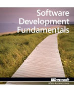 98-361 : MTA Software Development Fundamentals - Microsoft Official Academic Course