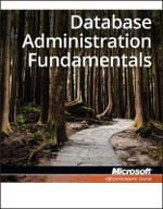 98-364 : MTA Database Administration Fundamentals - Microsoft Official Academic Course