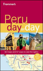 Frommer's Peru Day By Day : 1st Edition - Neil Edward Schlecht