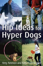 Hip Ideas for Hyper Dogs - Amy Ammen