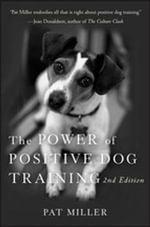 The Power of Positive Dog Training - Pat Miller
