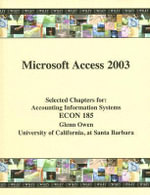 Microsoft Access 2003 : Selected Chapters For: Accounting Information Systems ECON 185 - Glenn Owen