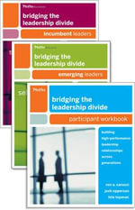 Bridging the Leadership Divide Participant Workbook and Emerging Leaders Assessment Set - Ron A. Carucci