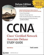 CCNA : Cisco Certified Network Associate Deluxe Study Guide - Todd Lammle