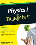 Physics I for Dummies : For Dummies (Lifestyles Paperback) - Steven Holzner