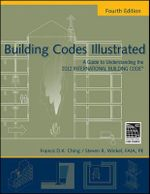 Building Codes Illustrated : A Guide to Understanding the 2012 International Building Code Fourth Edition
