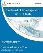Android Development with Flash : Your Visual Blueprint for Developing Mobile Apps - Julian Dolce