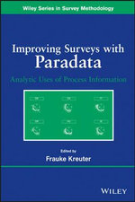 Improving Surveys with Paradata : Analytic Uses of Process Information - Frauke Kreuter