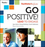 Go Positive! Lead to Engage Facilitator's Guide Set : Lead to Engage FG Set - Sam Glenn