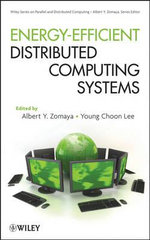 Energy Efficient Distributed Computing Systems : Wiley Series on Parallel and Distributed Computing - Albert Y. Zomaya
