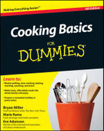 Cooking Basics for Dummies : 4th Edition - Bryan Miller