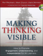 Making Thinking Visible : How to Promote Engagement, Understanding, and Independence for All Learners - Ron Ritchhart