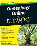 Genealogy Online for Dummies : 6th Edition - Matthew L. Helm