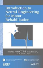 Introduction to Neural Engineering for Motor Rehabilitation : IEEE Press Series on Biomedical Engineering - Dario Farina