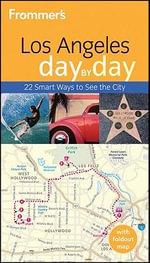 Frommer's Los Angeles Day By Day : 2nd Edition - Garth Mueller