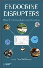 Endocrine Disrupters : Hazard Testing and Assessment Methods - Peter Matthiessen