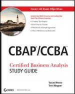CBAP/CCBA : Certified Business Analysis Study Guide - Susan A. Weese