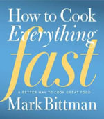 How to Cook Everything Fast - Mark Bittman